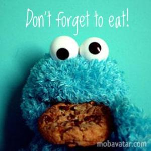 I bet Cookie Monster never forgot to eat...
