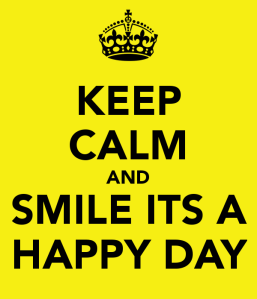 keep-calm-and-smile-its-a-happy-day